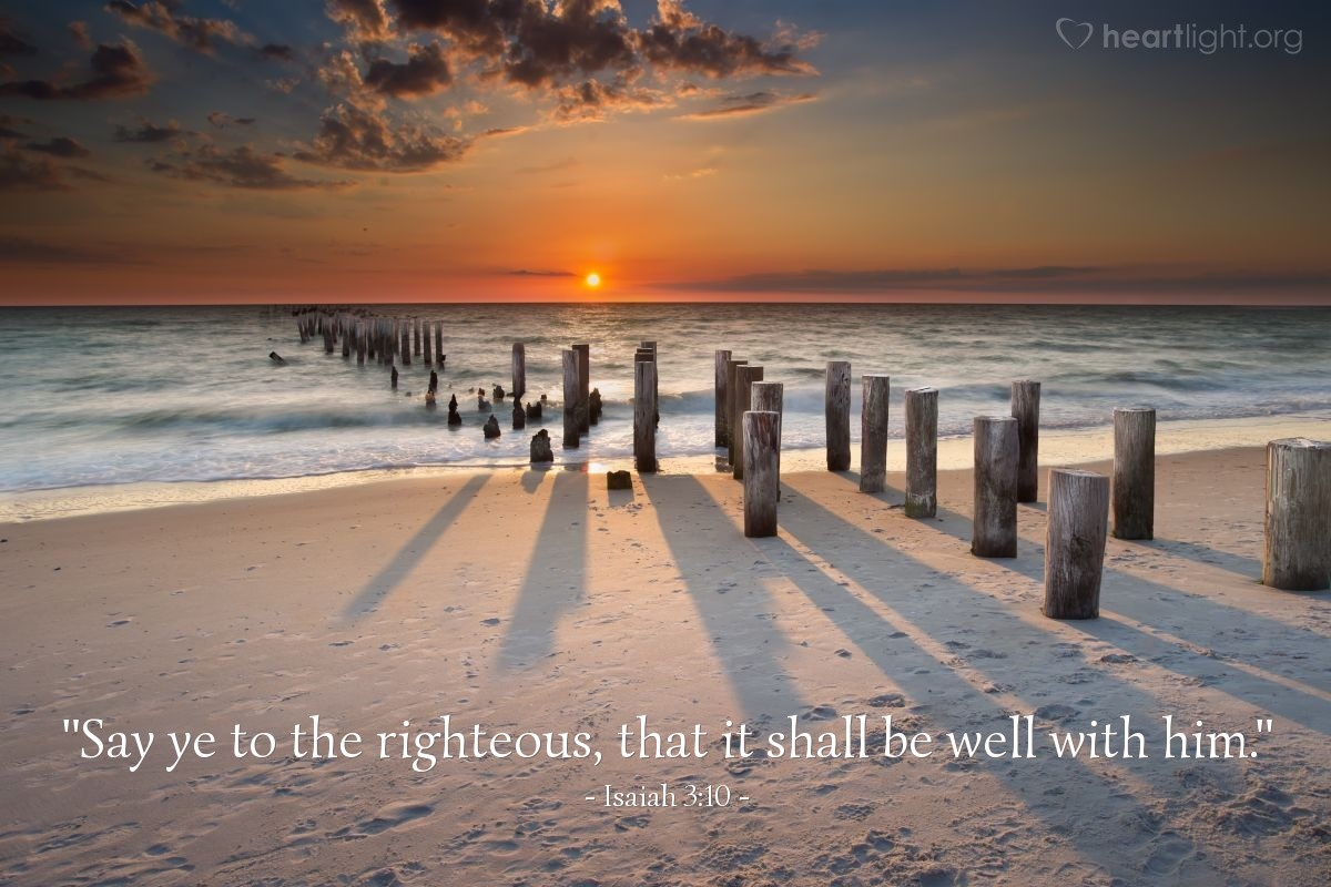 "Illustration of Isaiah 3:10 — ""Say ye to the righteous, that it shall be well with him."""