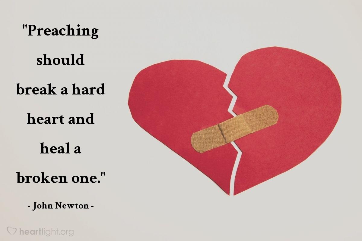 "Illustration of John Newton — ""Preaching should break a hard heart and heal a broken one."""