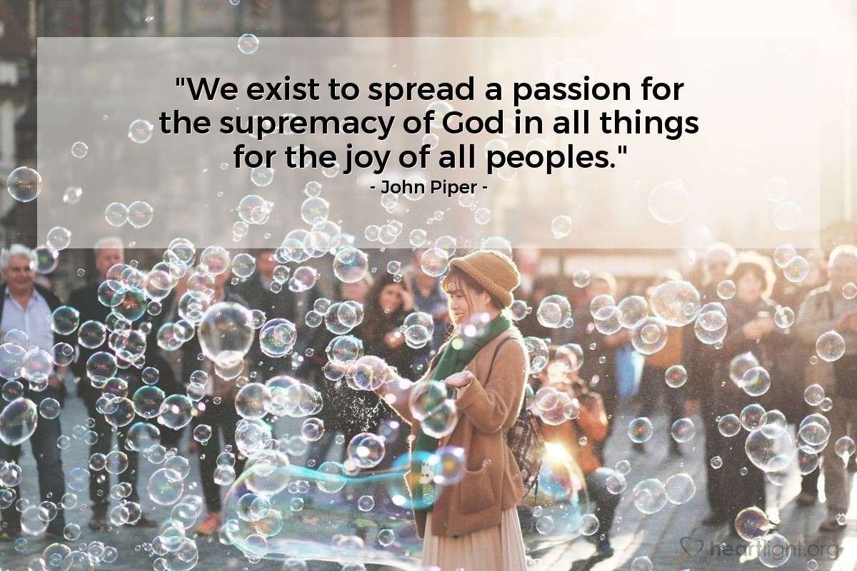 """Illustration of John Piper — """"We exist to spread a passion for the supremacy of God in all things for the joy of all peoples."""""""