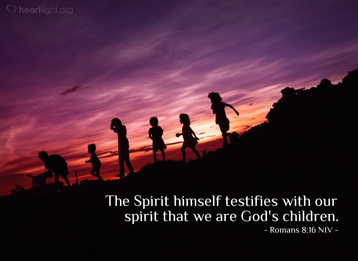 Illustration of Romans 8:16 NIV — The Spirit himself testifies with our spirit that we are God's children.