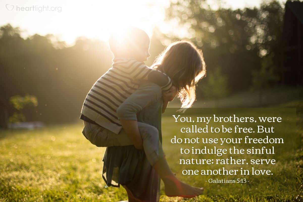Illustration of Galatians 5:13 — You, my brothers, were called to be free. But do not use your freedom to indulge the sinful nature; rather, serve one another in love.