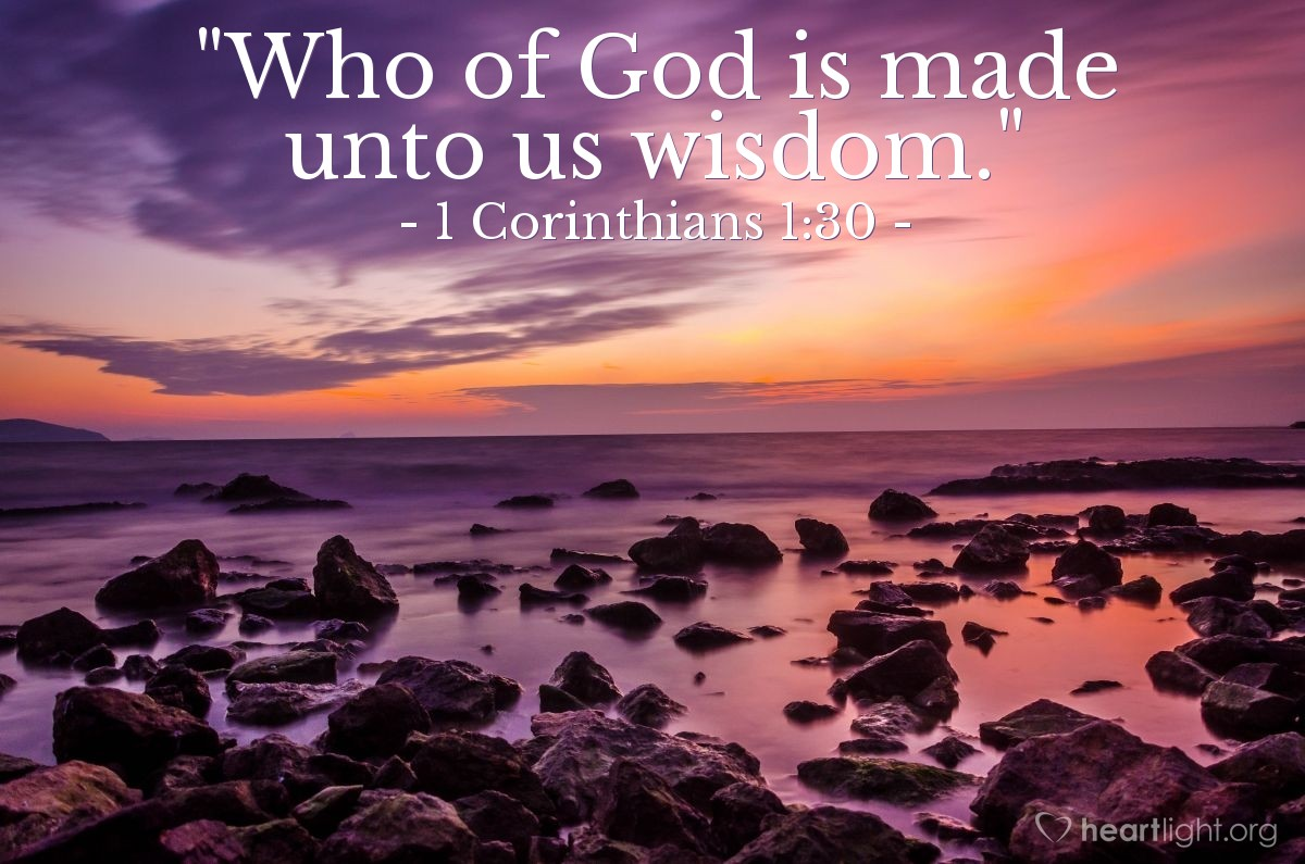 "Illustration of 1 Corinthians 1:30 — ""Who of God is made unto us wisdom."""