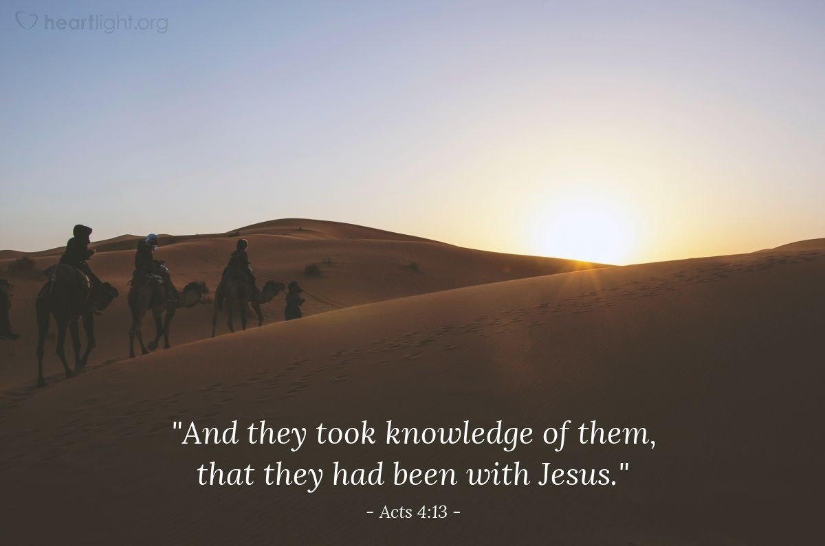 "Illustration of Acts 4:13 — ""And they took knowledge of them, that they had been with Jesus."""