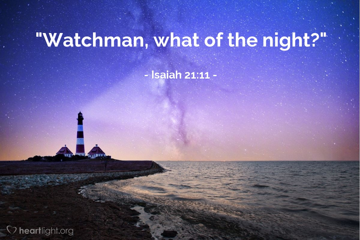 """Illustration of Isaiah 21:11 — """"Watchman, what of the night?"""""""