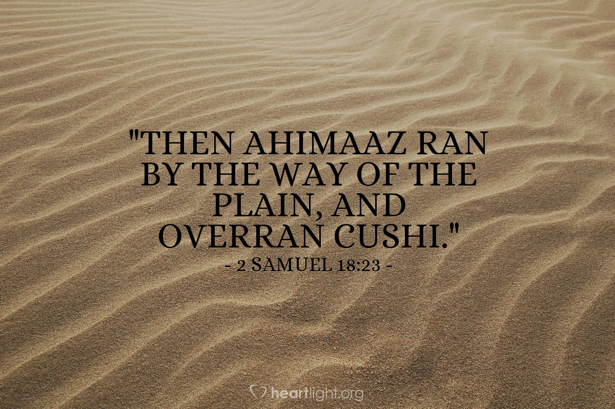 "Illustration of 2 Samuel 18:23 — ""Then Ahimaaz ran by the way of the plain, and overran Cushi."""
