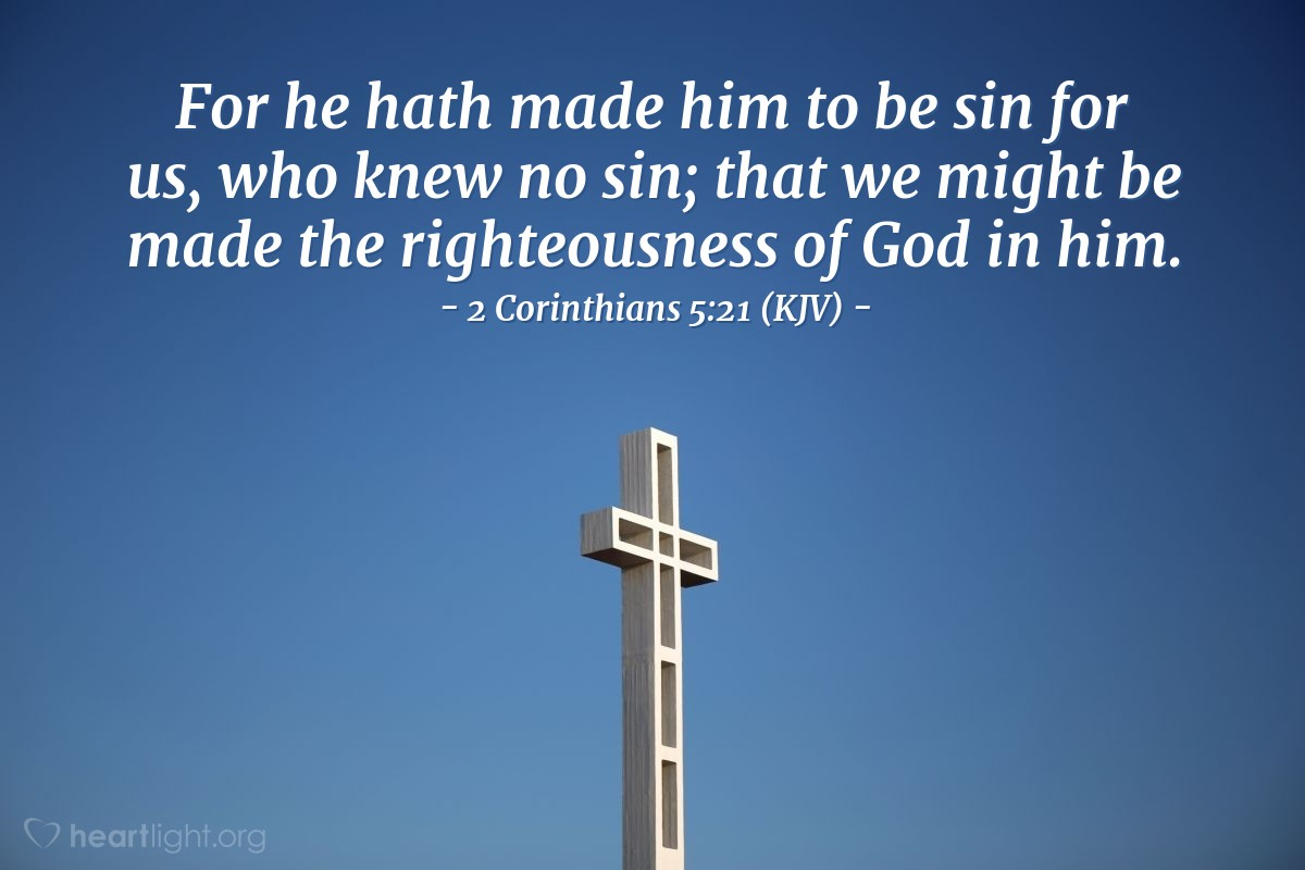 2 Corinthians 5 21 Kjv Today S Verse For Saturday May