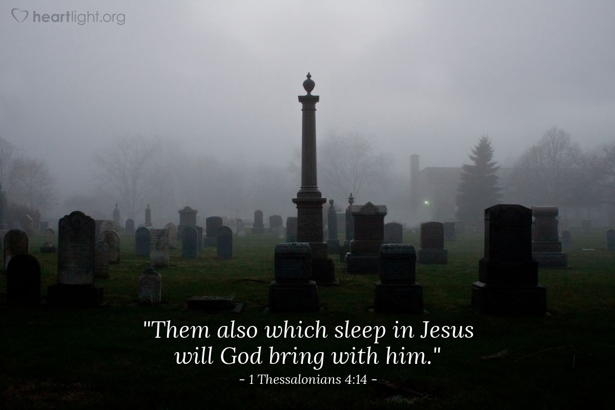 "Illustration of 1 Thessalonians 4:14 — ""Them also which sleep in Jesus will God bring with him."""