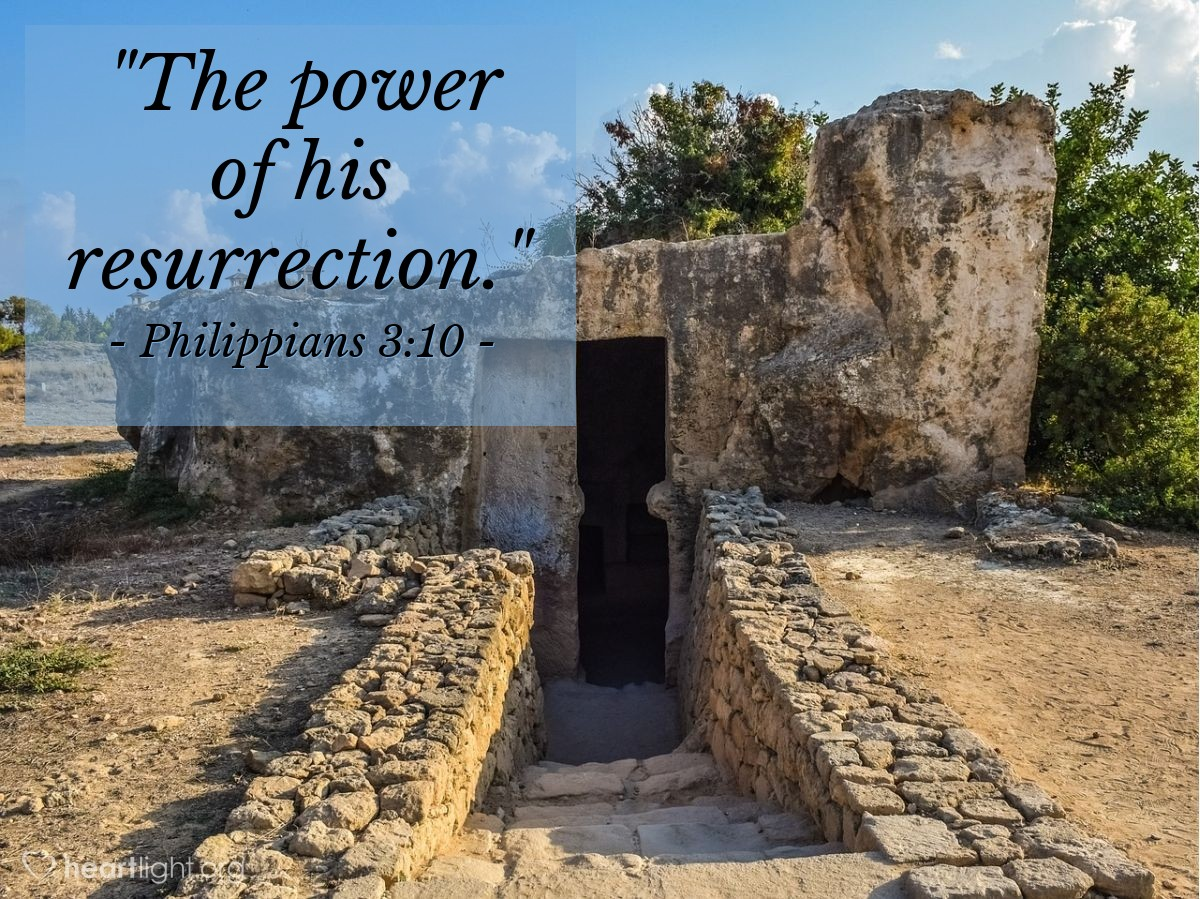 "Illustration of Philippians 3:10 — ""The power of his resurrection."""