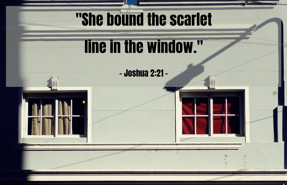 "Illustration of Joshua 2:21 — ""She bound the scarlet line in the window."""