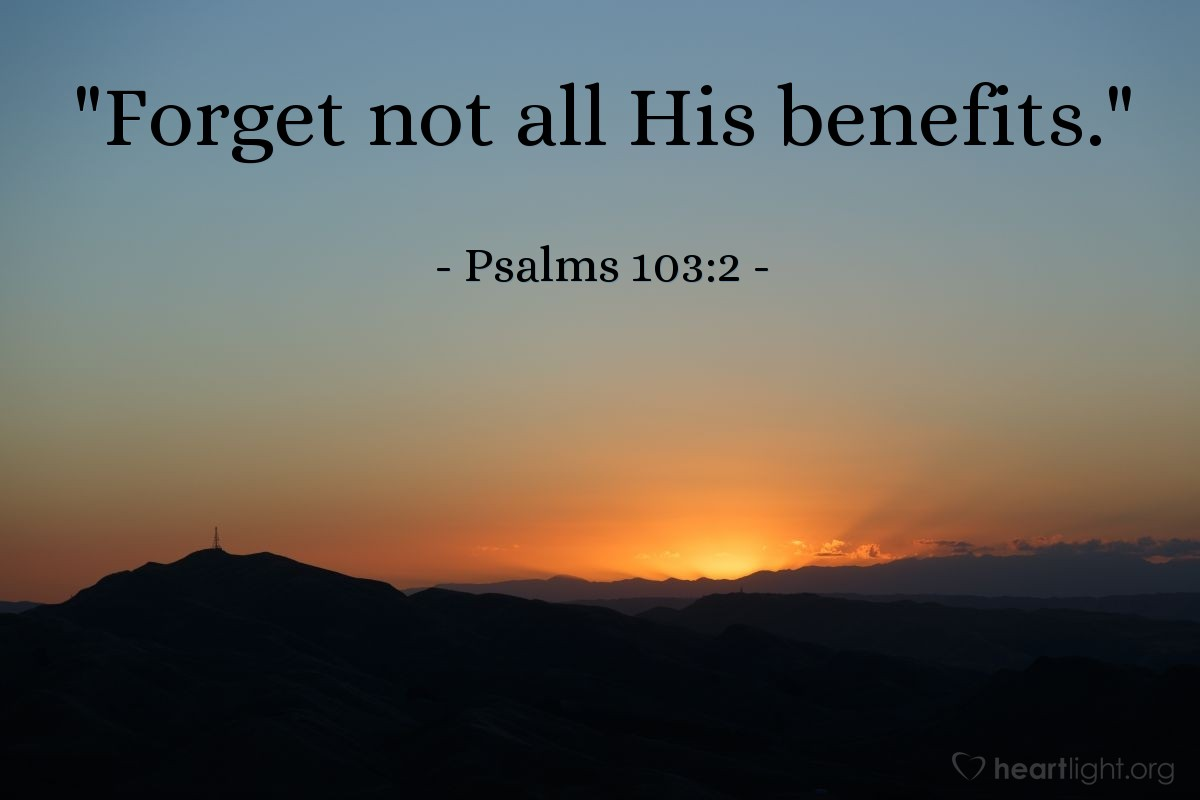 "Illustration of Psalms 103:2 — ""Forget not all His benefits."""