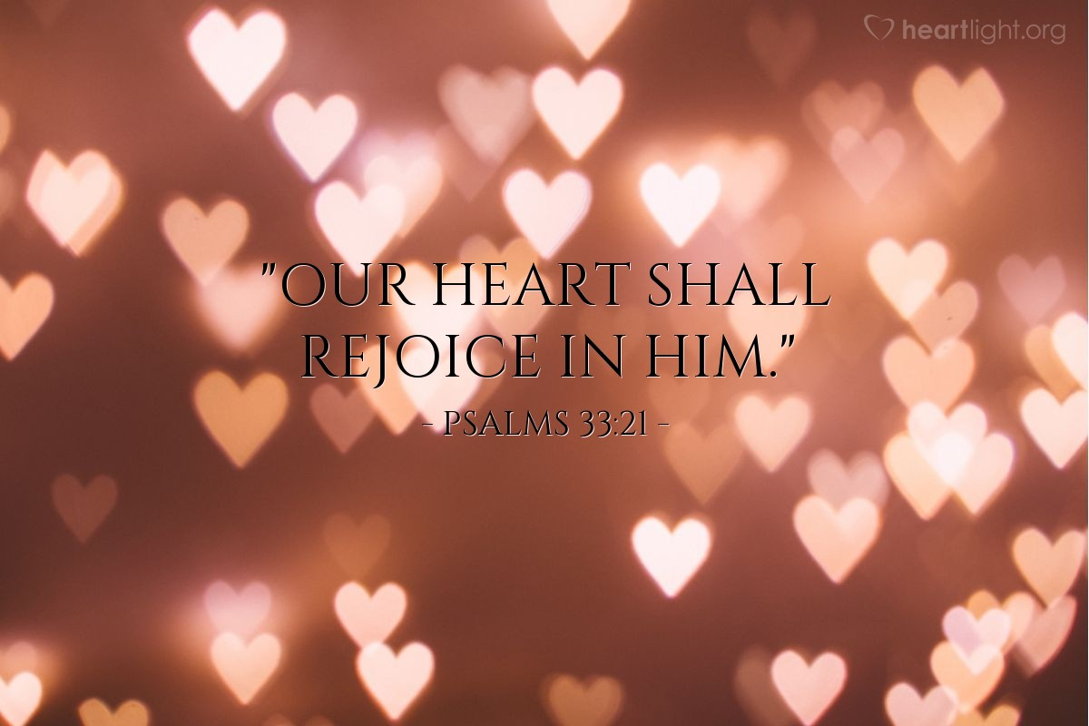 "Illustration of Psalms 33:21 — ""Our heart shall rejoice in Him."""