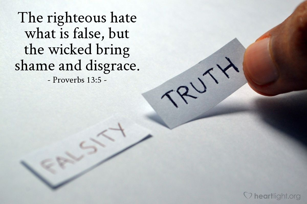 Illustration of Proverbs 13:5 — The righteous hate what is false, but the wicked bring shame and disgrace.