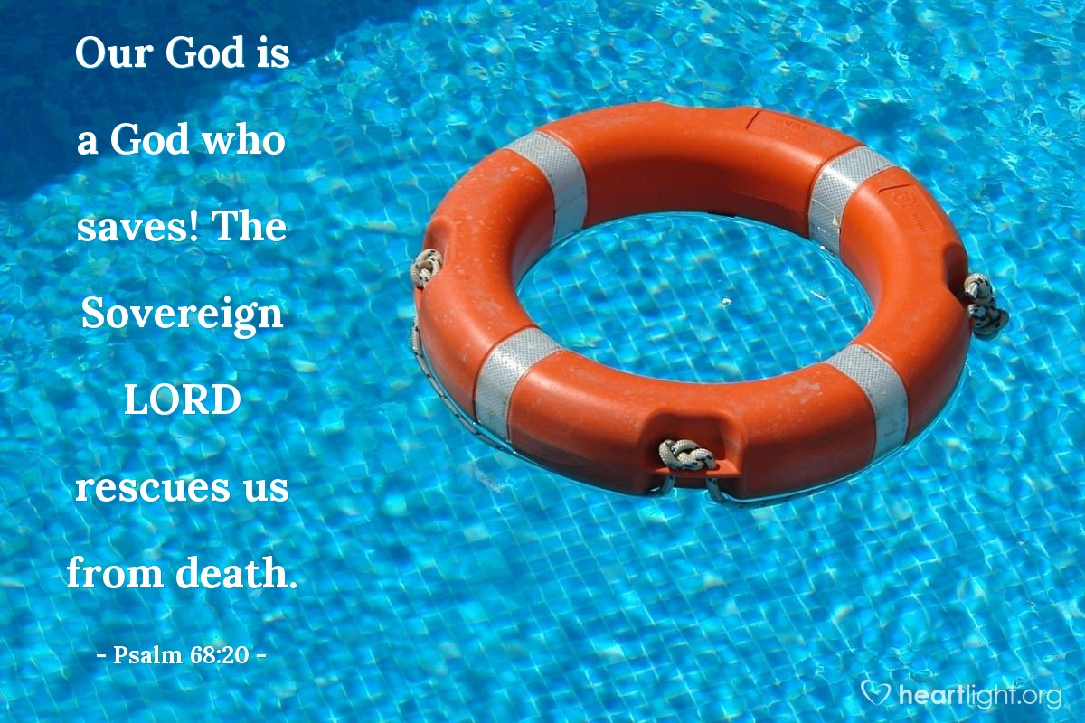 Illustration of Psalm 68:20 — Our God is a God who saves! The Sovereign LORD rescues us from death.