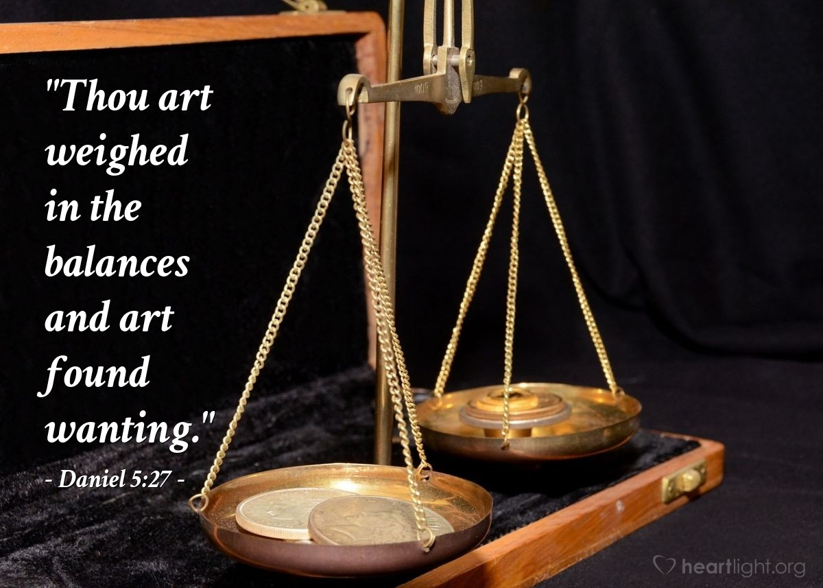 "Illustration of Daniel 5:27 — ""Thou art weighed in the balances and art found wanting."""
