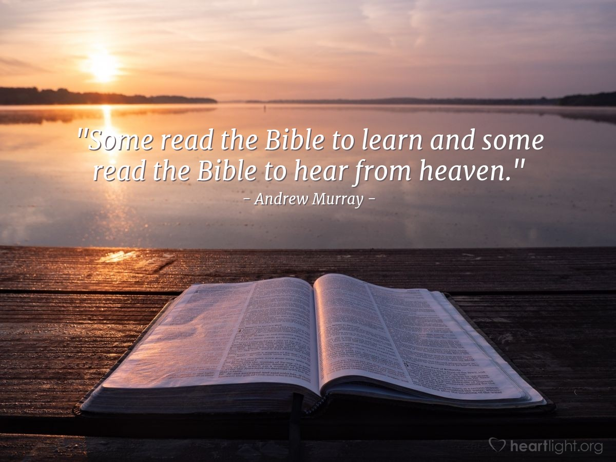 """Illustration of Andrew Murray — """"Some read the Bible to learn and some read the Bible to hear from heaven."""""""