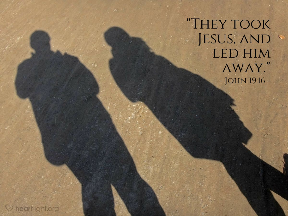 """Illustration of John 19:16 — """"They took Jesus, and led him away."""""""