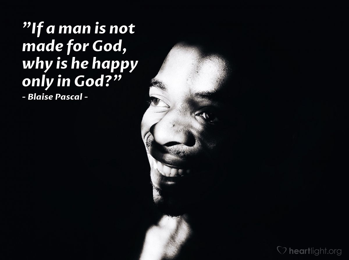 """Illustration of Blaise Pascal — """"If a man is not made for God, why is he happy only in God?"""""""