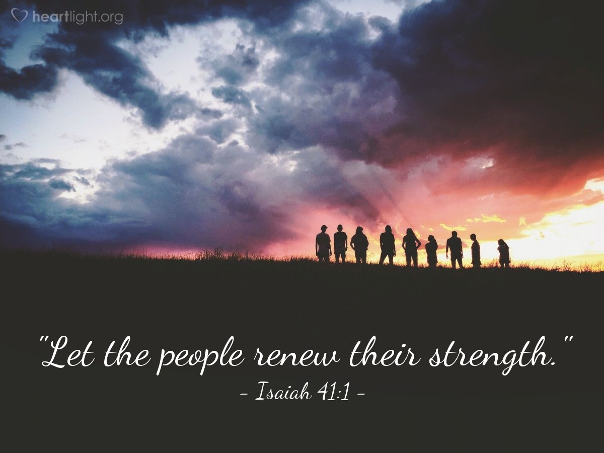 "Illustration of Isaiah 41:1 — ""Let the people renew their strength."""