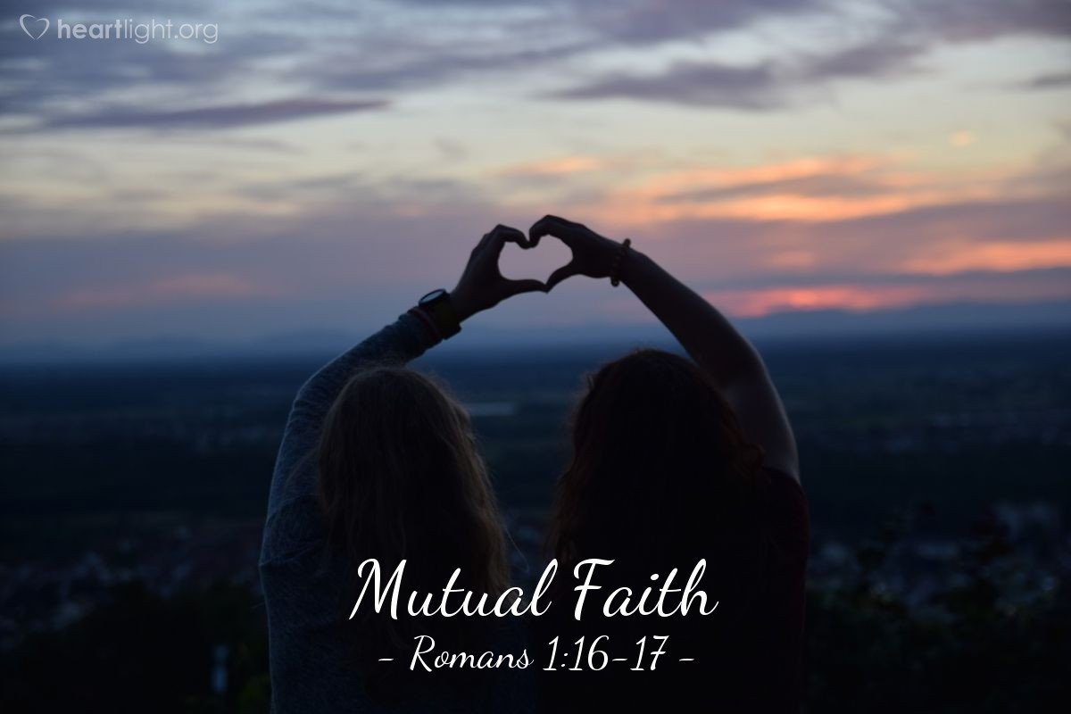 Mutual Faith — Romans 1:16-17
