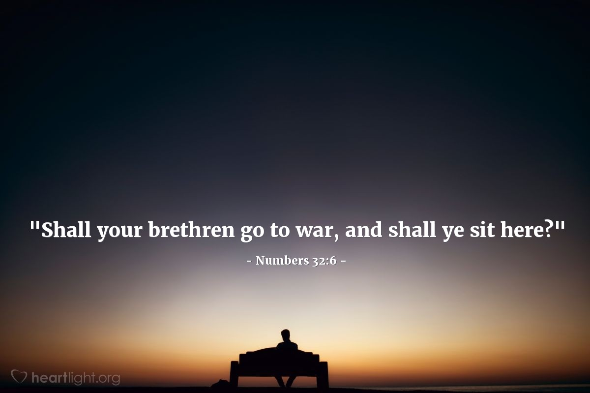 "Illustration of Numbers 32:6 — ""Shall your brethren go to war, and shall ye sit here?"""