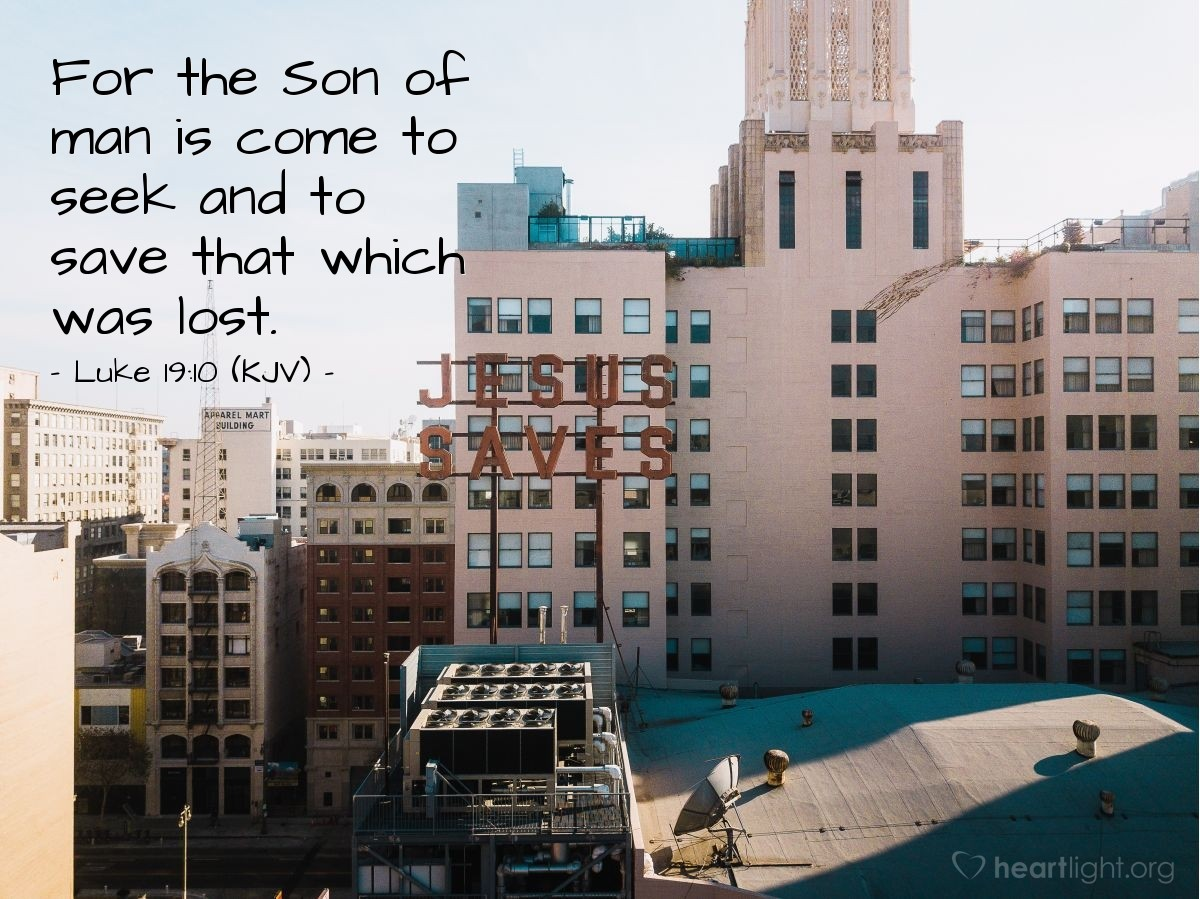 Illustration of Luke 19:10 (KJV) — For the Son of man is come to seek and to save that which was lost.