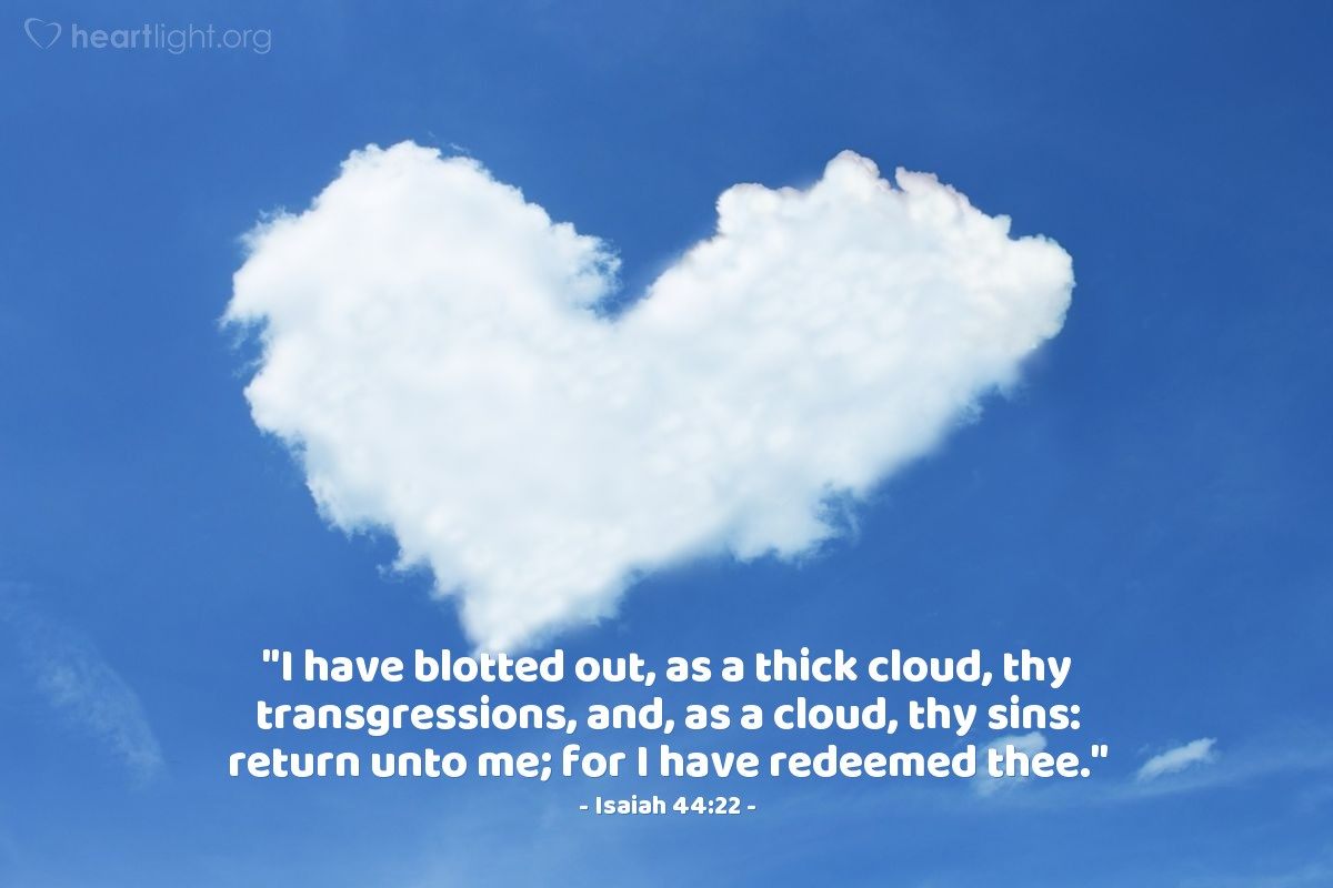 "Illustration of Isaiah 44:22 — ""I have blotted out, as a thick cloud, thy transgressions, and, as a cloud, thy sins: return unto me; for I have redeemed thee."""