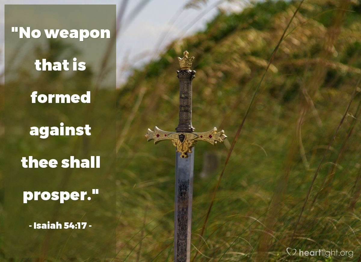 """Illustration of Isaiah 54:17 — """"No weapon that is formed against thee shall prosper."""""""