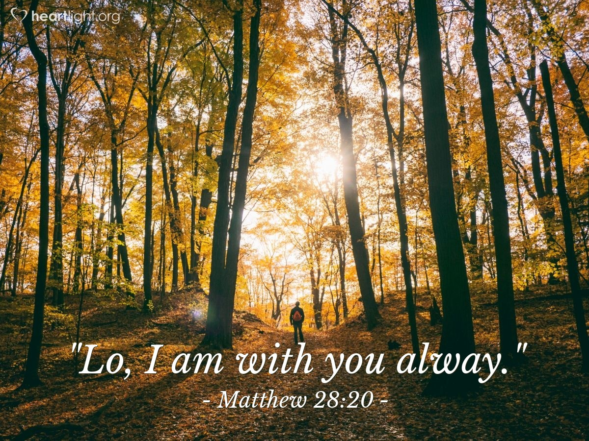 """Illustration of Matthew 28:20 — """"Lo, I am with you alway."""""""