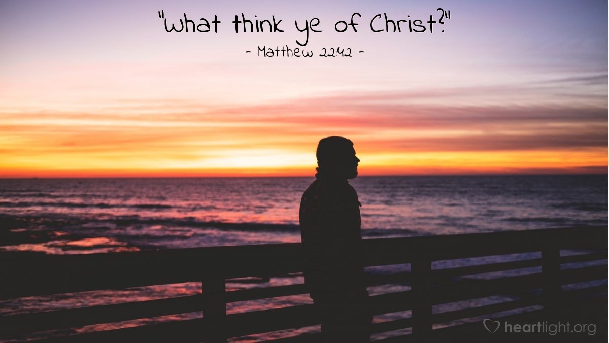 "Illustration of Matthew 22:42 — ""What think ye of Christ?"""