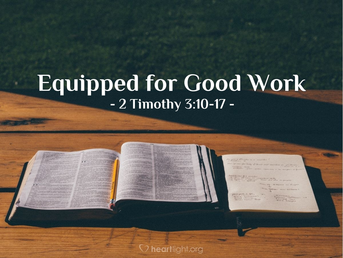 Equipped for Good Work — 2 Timothy 3:10-17