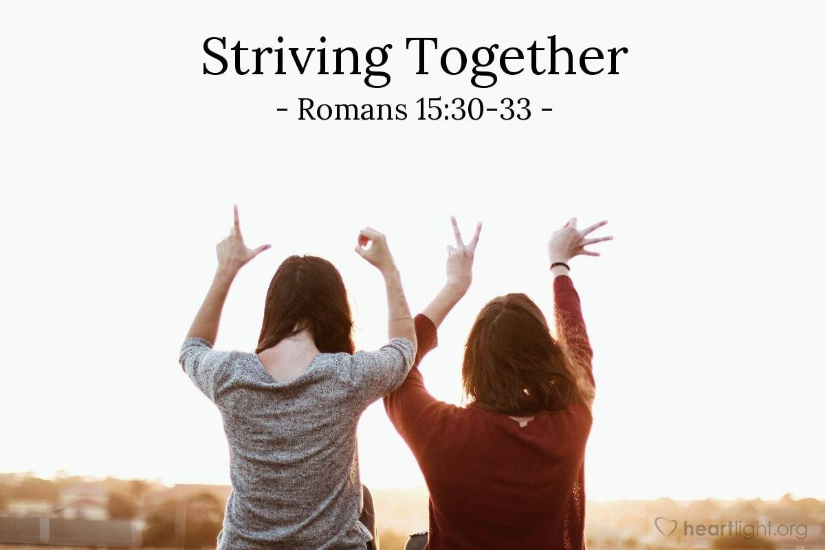 Striving Together — Romans 15:30-33