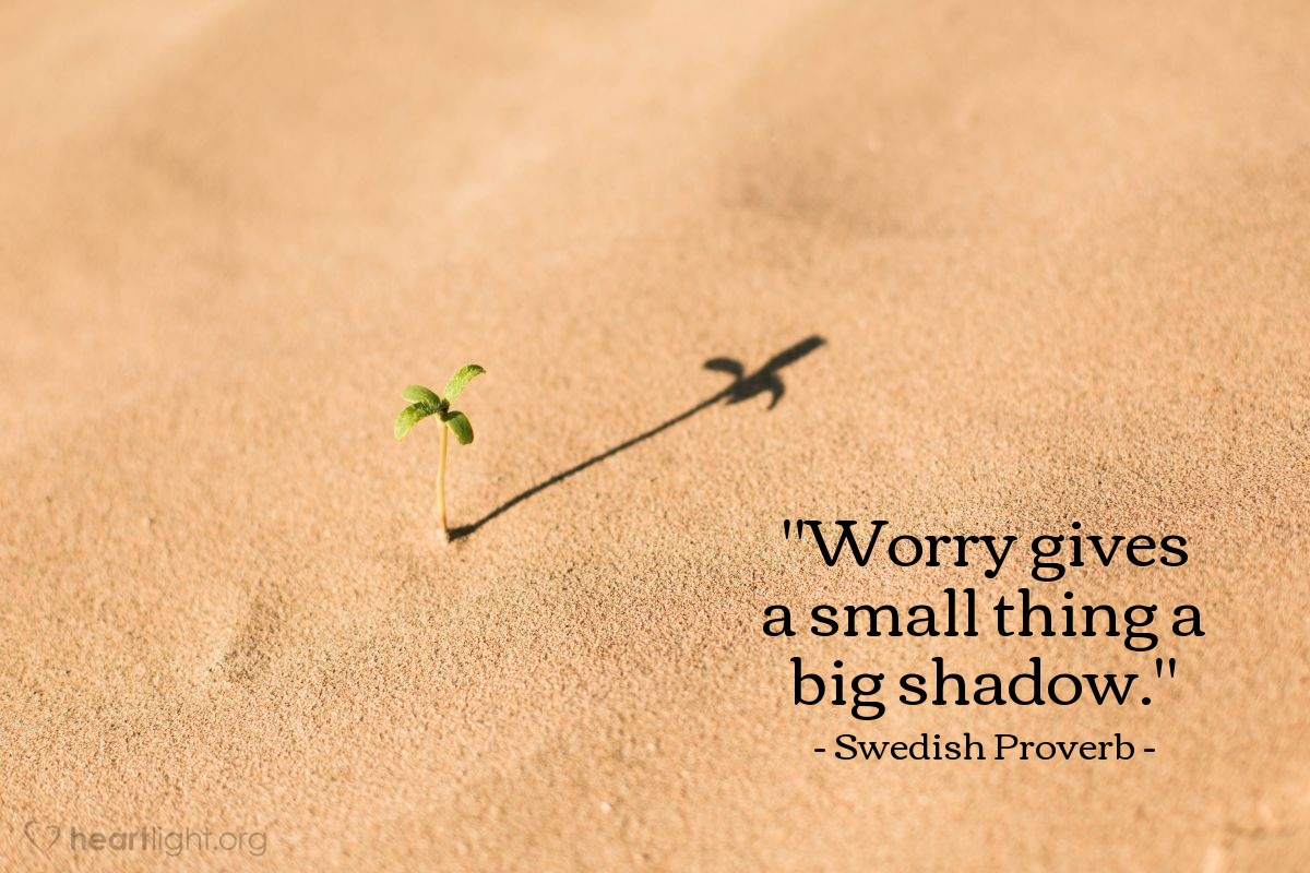 """Illustration of Swedish Proverb — """"Worry gives a small thing a big shadow."""""""