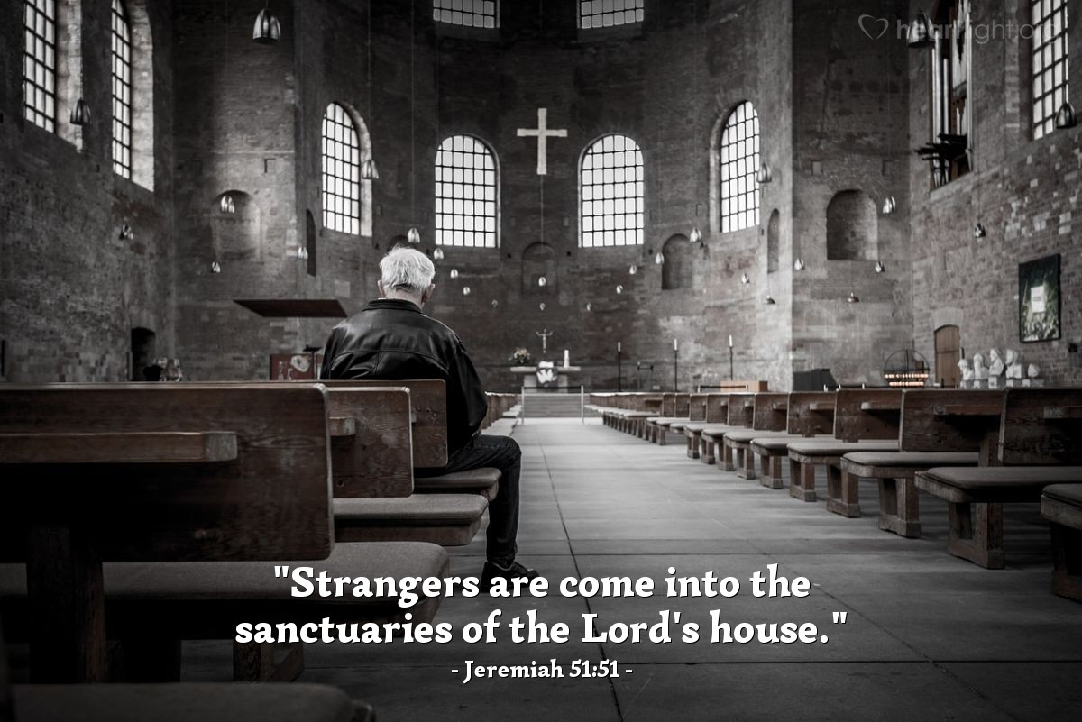 "Illustration of Jeremiah 51:51 — ""Strangers are come into the sanctuaries of the Lord's house."""