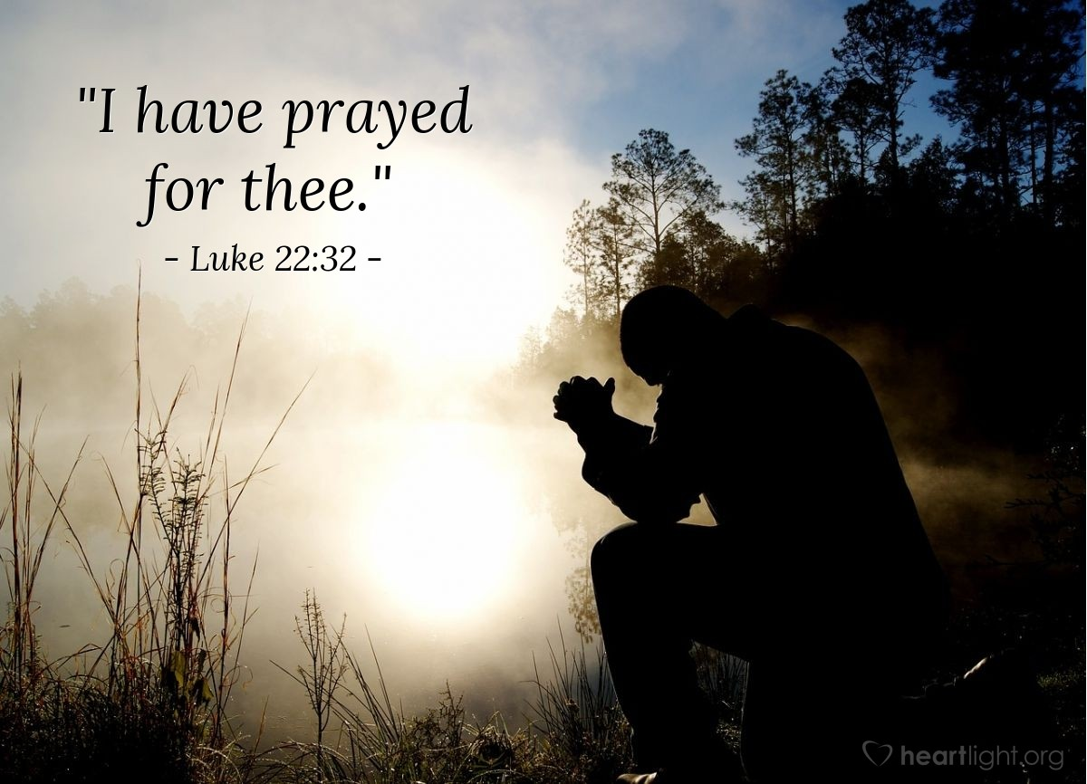 "Illustration of Luke 22:32 — ""I have prayed for thee."""