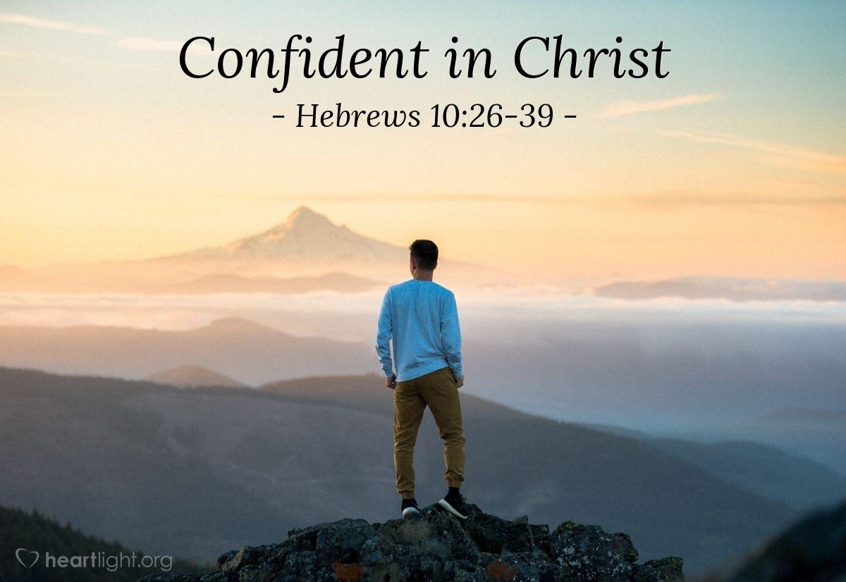 Confident in Christ — Hebrews 10:26-39