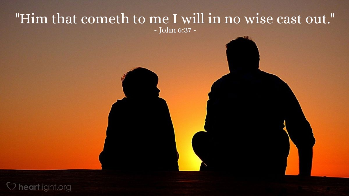 "Illustration of John 6:37 — ""Him that cometh to me I will in no wise cast out."""