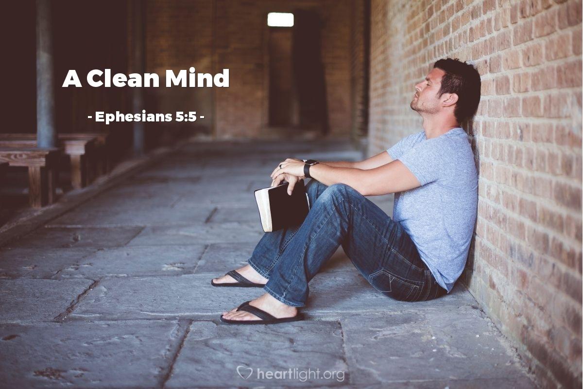 A Clean Mind — Ephesians 5:5