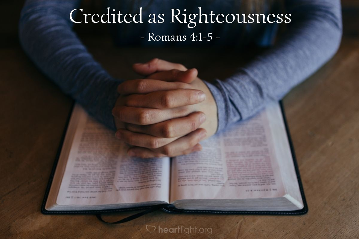 Credited as Righteousness — Romans 4:1-5