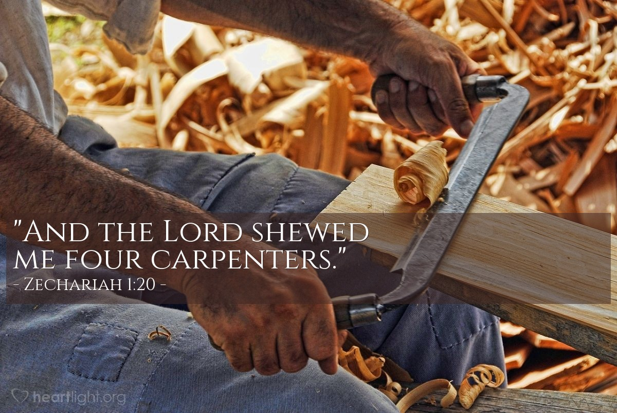 "Illustration of Zechariah 1:20 — ""And the Lord shewed me four carpenters."""