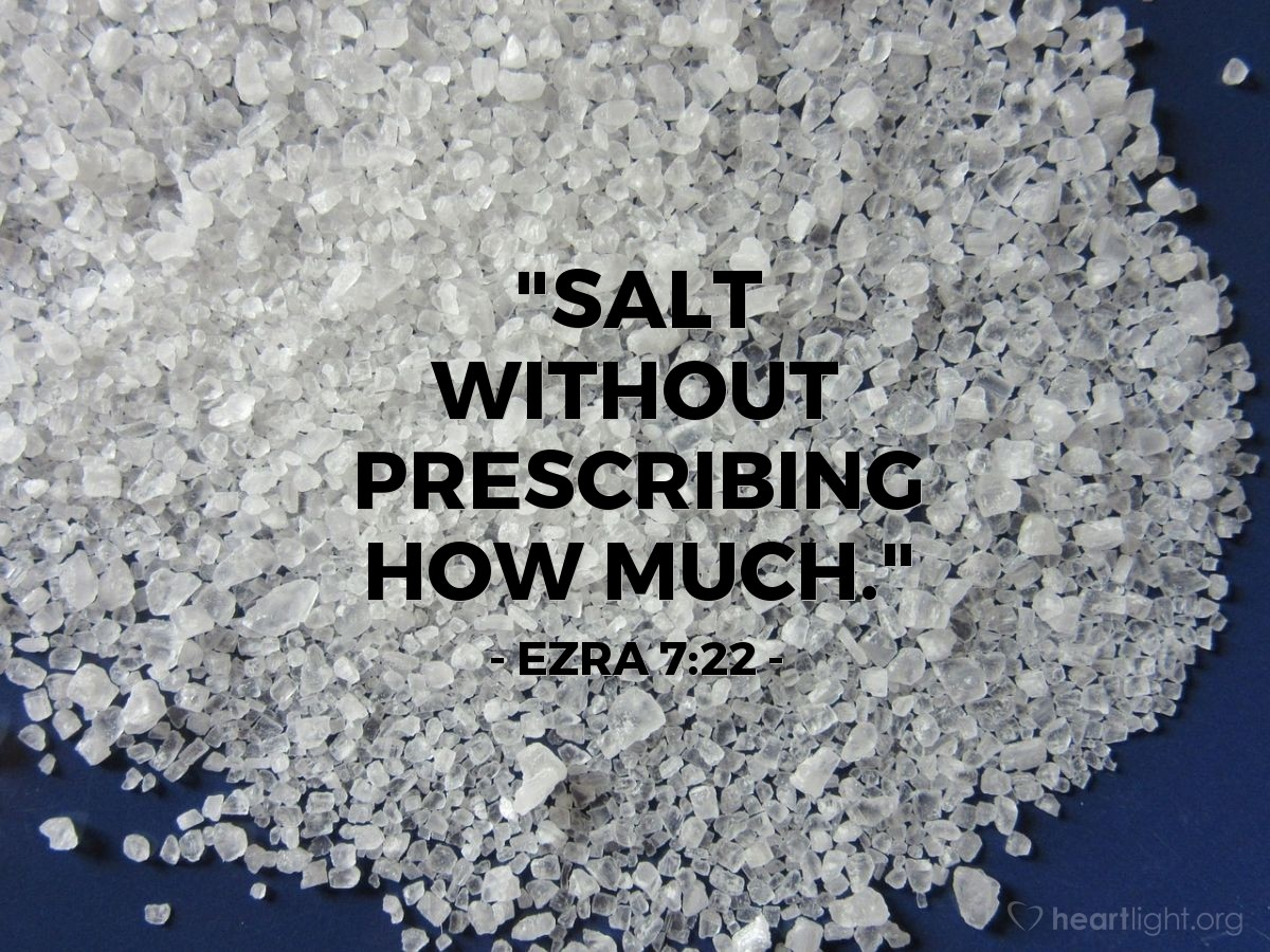"Illustration of Ezra 7:22 — ""Salt without prescribing how much."""