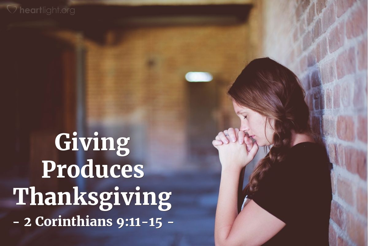 Giving Produces Thanksgiving — 2 Corinthians 9:11-15