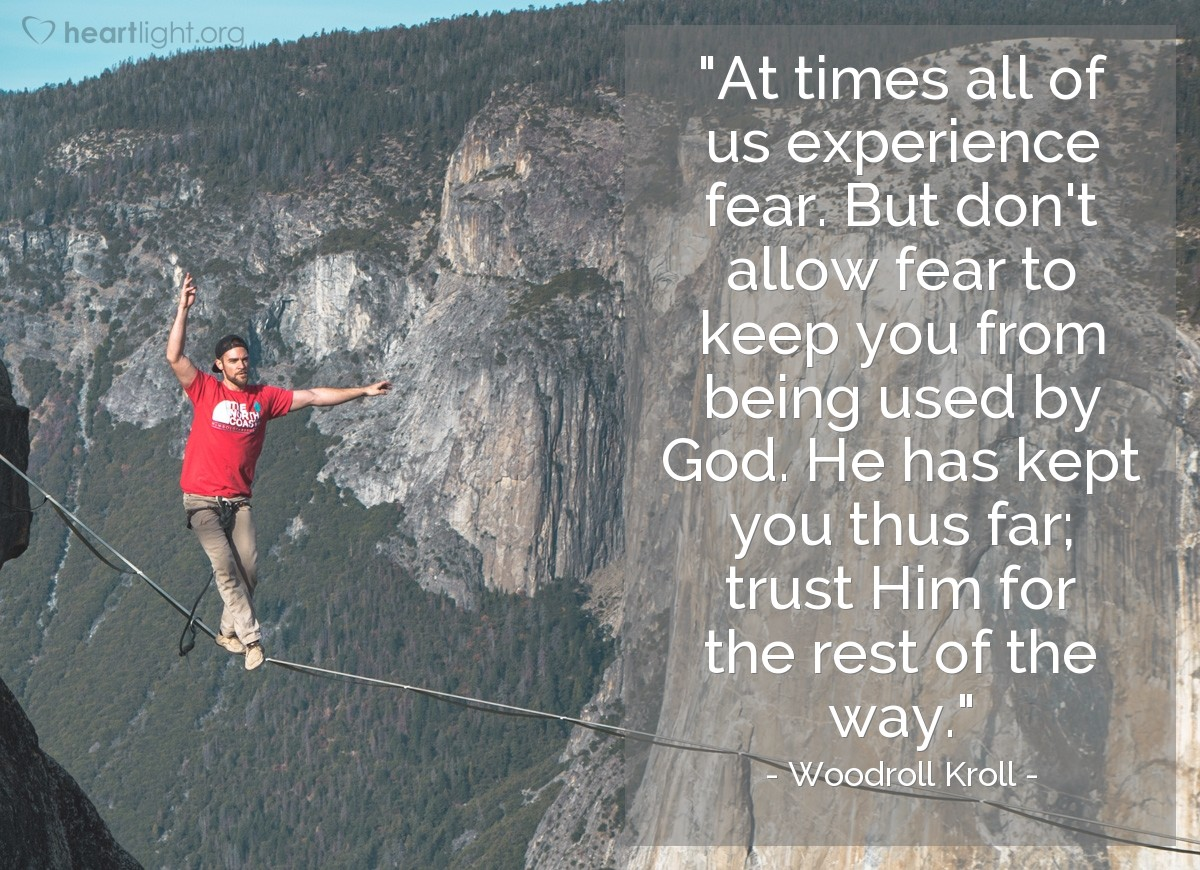 """Illustration of Woodroll Kroll — """"At times all of us experience fear. But don't allow fear to keep you from being used by God. He has kept you thus far; trust Him for the rest of the way."""""""