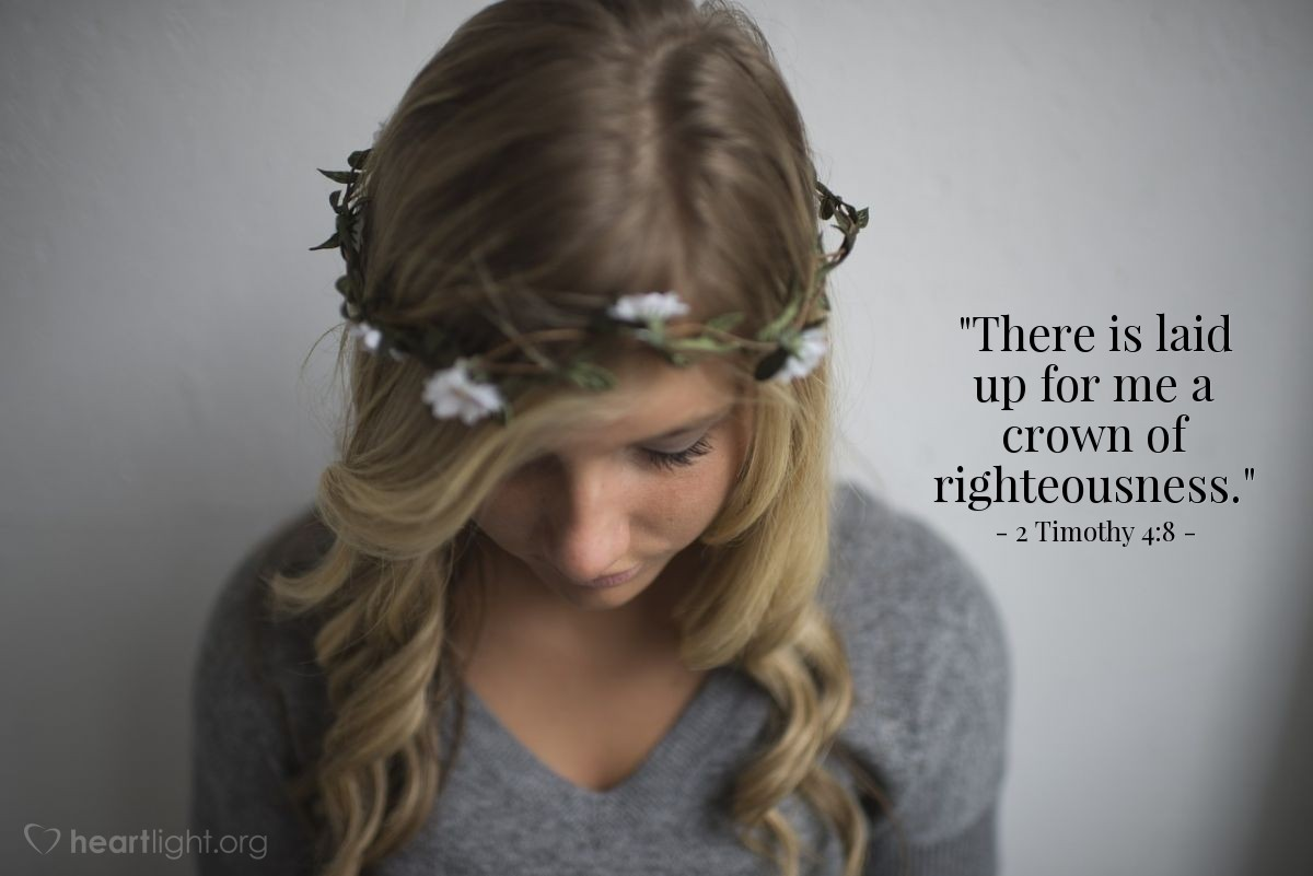"Illustration of 2 Timothy 4:8 — ""There is laid up for me a crown of righteousness."""