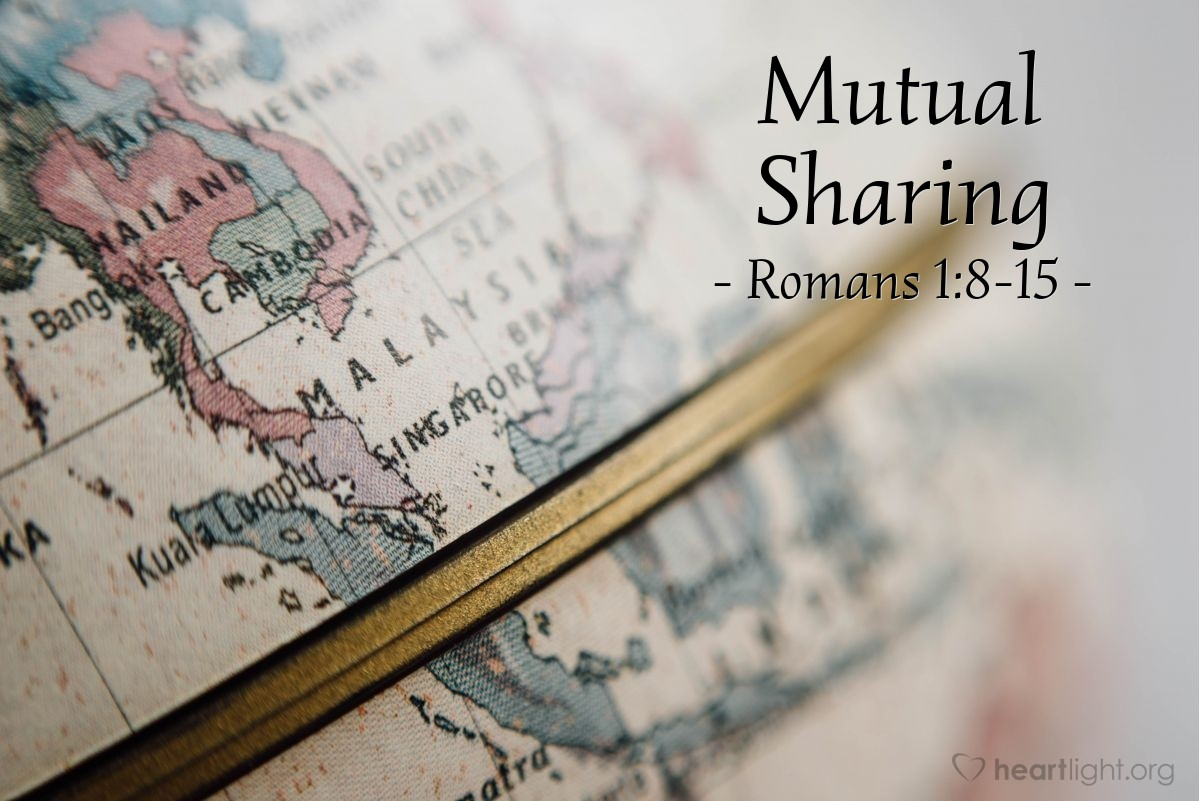 Mutual Sharing — Romans 1:8-15