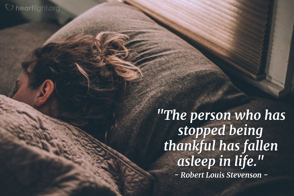 """Illustration of Robert Louis Stevenson — """"The person who has stopped being thankful has fallen asleep in life."""""""