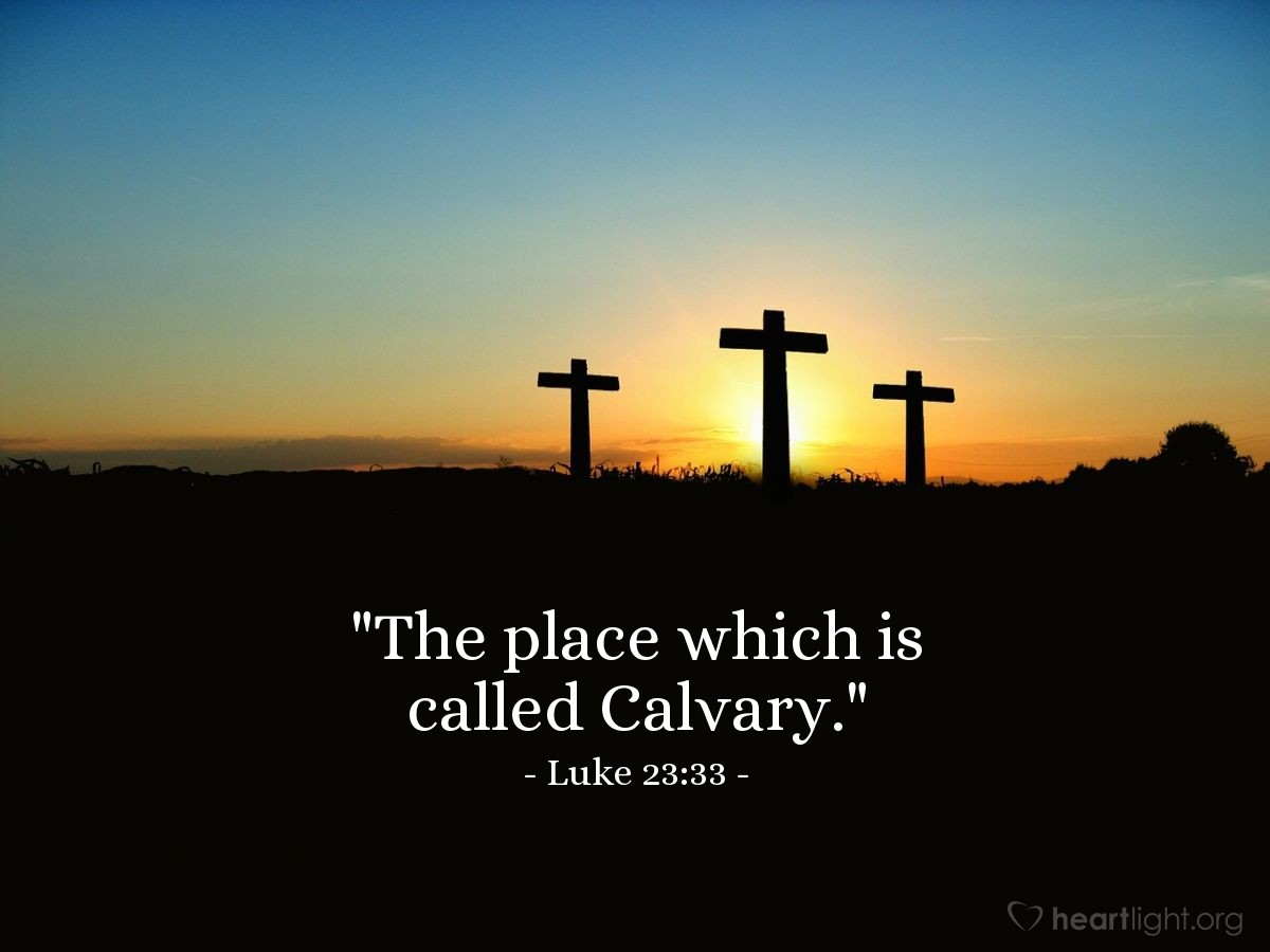 "Illustration of Luke 23:33 — ""The place which is called Calvary."""