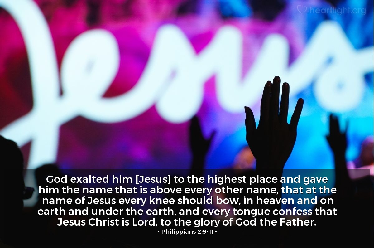 Illustration of Philippians 2:9-11 — God exalted him [Jesus] to the highest place and gave him the name that is above every other name, that at the name of Jesus every knee should bow, in heaven and on earth and under the earth, and every tongue confess that Jesus Christ is Lord, to the glory of God the Father.