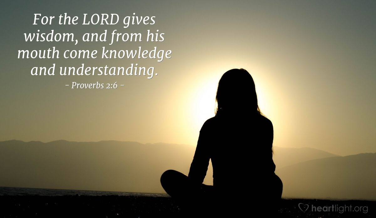 "Proverbs 2:6 Illustrated: ""For the LORD gives wisdom, and from his ..."