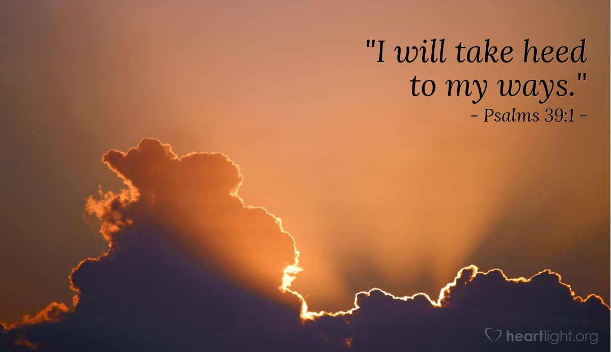 "Illustration of Psalms 39:1 — ""I will take heed to my ways."""
