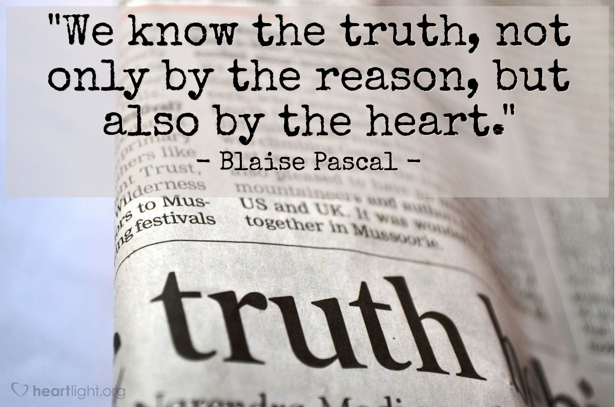 """Illustration of Blaise Pascal — """"We know the truth, not only by the reason, but also by the heart."""""""
